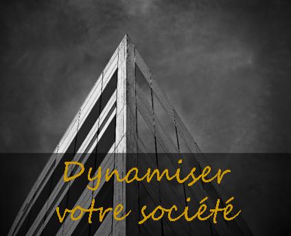Dynamiser votre societe
